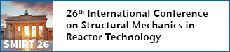 SMiRT 26 - 26th International Conference on Structural Mechanics in Reactor Technology